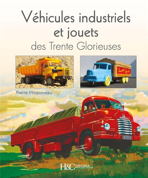 Véhicules industriels et jouets des Trente Glorieuses