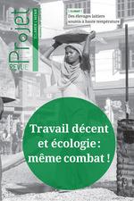 Revue Projet : Travail décent et écologie : même combat !  - Revue Projet - Collectif