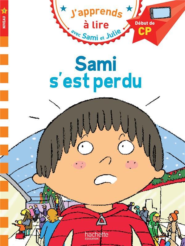 J'apprends à lire avec Sami et Julie ; CP niveau 1 ; Sami s'est perdu