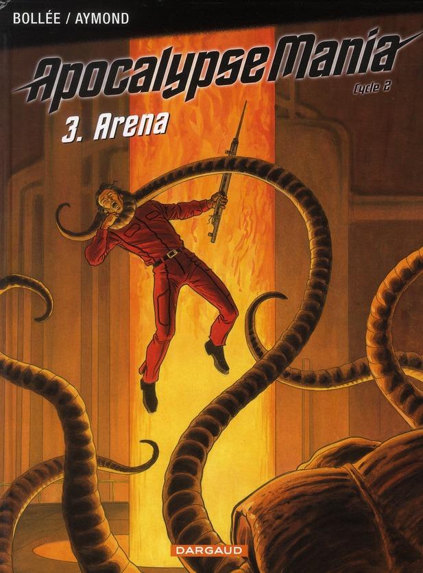 Apocalypse Mania - cycle 2 T.3 ; Arena