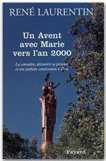 Un Avent avec Marie vers l'an 2000  - Abbé René Laurentin  - Rene Laurentin