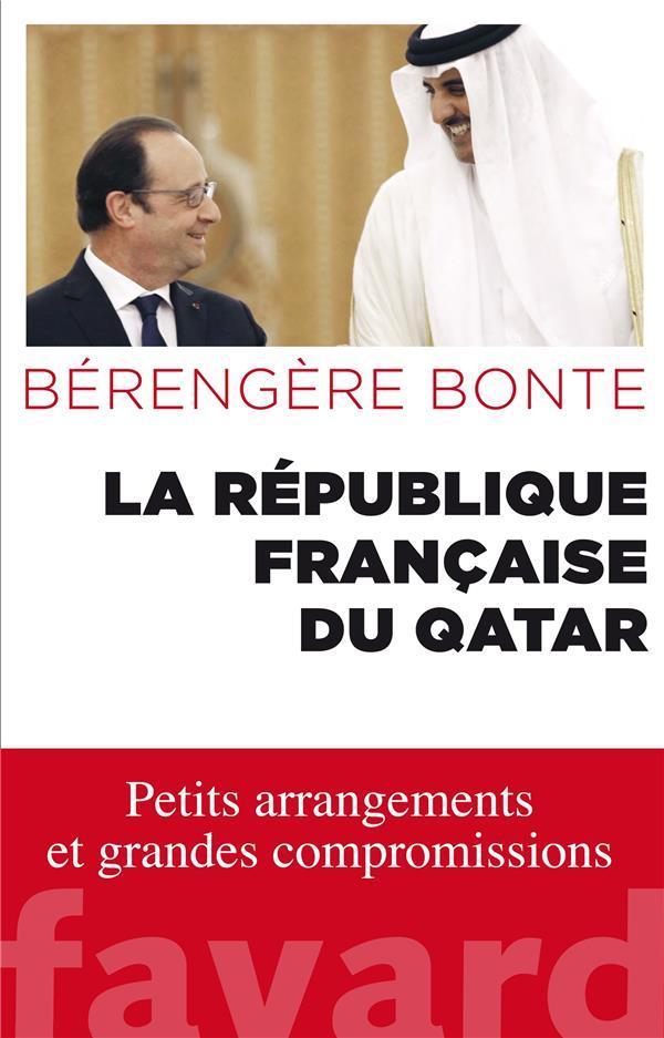 La République française du Qatar ; petits arrangements et grandes compromissions