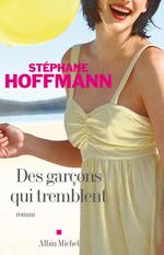 Des garçons qui tremblent  - Stéphane Hoffmann - Hoffmann-S