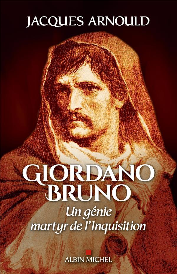 Giordano Bruno ; un génie, martyr de l'Inquisition