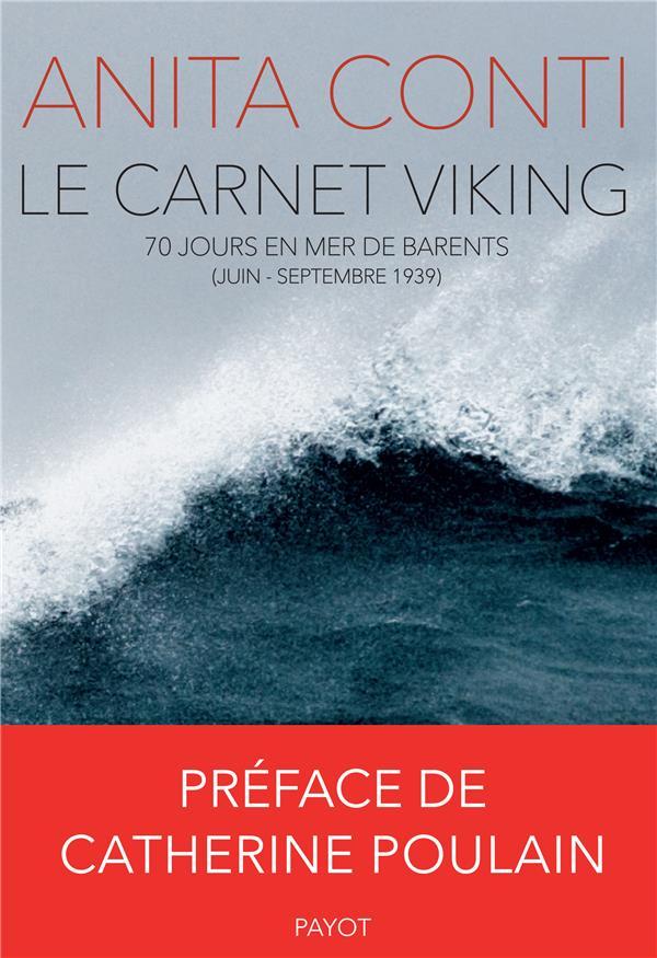 Le carnet Viking ; 70 jours en mer de Barents (juin-septembre 1939)