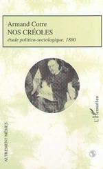 Vente Livre Numérique : NOS CRÉOLES  - Claude Thiebaut - Armand Corre
