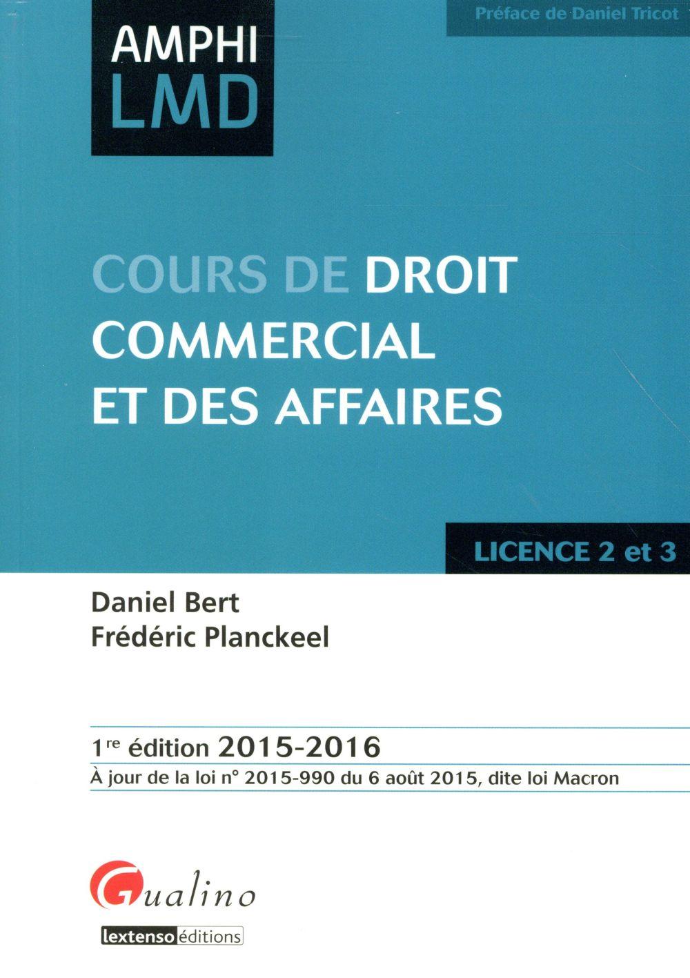 Droit commercial et des affaires ; licences 2 et 3 2015-2016 (1re édition)