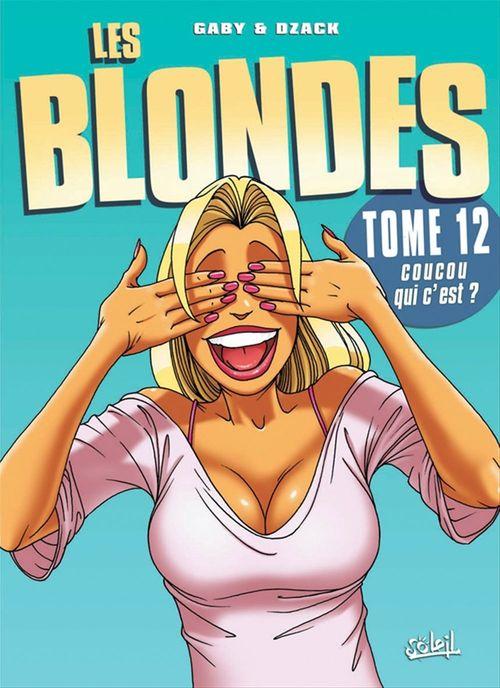 Les blondes T.12 ; coucou qui c'est ?