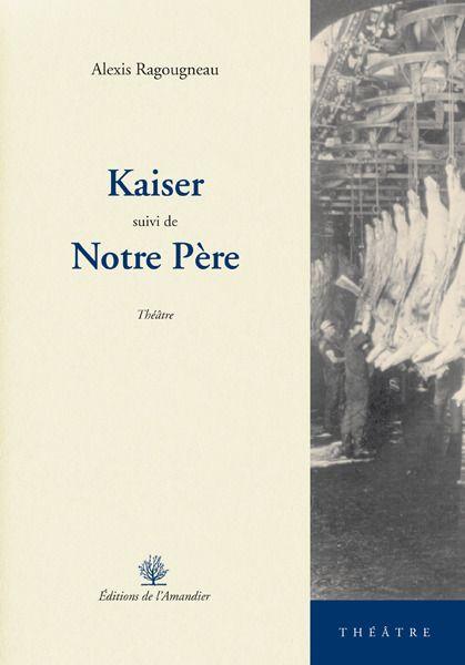 Kaiser ; notre père