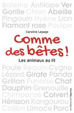 Vente Livre Numérique : Comme des bêtes ! Les animaux au lit  - Caroline Lepage