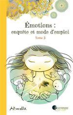 Couverture de Emotions Enquete Et Mode D'Emploi - Tome 3