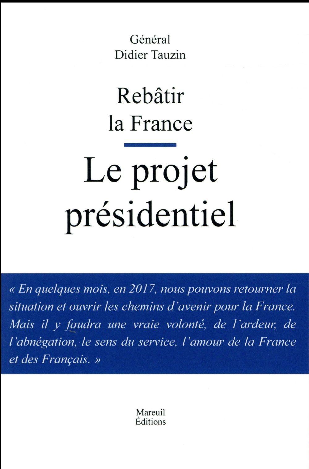 Rebâtir la France ; le projet présidentiel