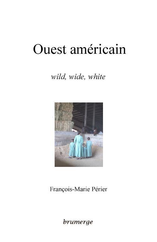 Ouest américain ; wild, wide, white