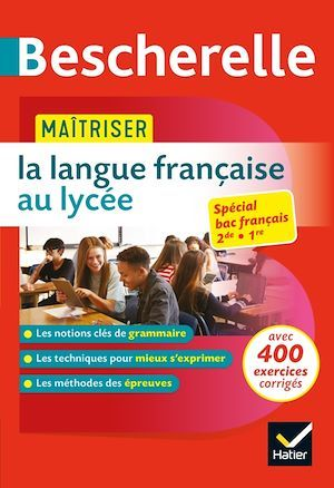Bescherelle ; maîtriser la langue française au lycée ; 2nde et 1ère ; spécial BAC français