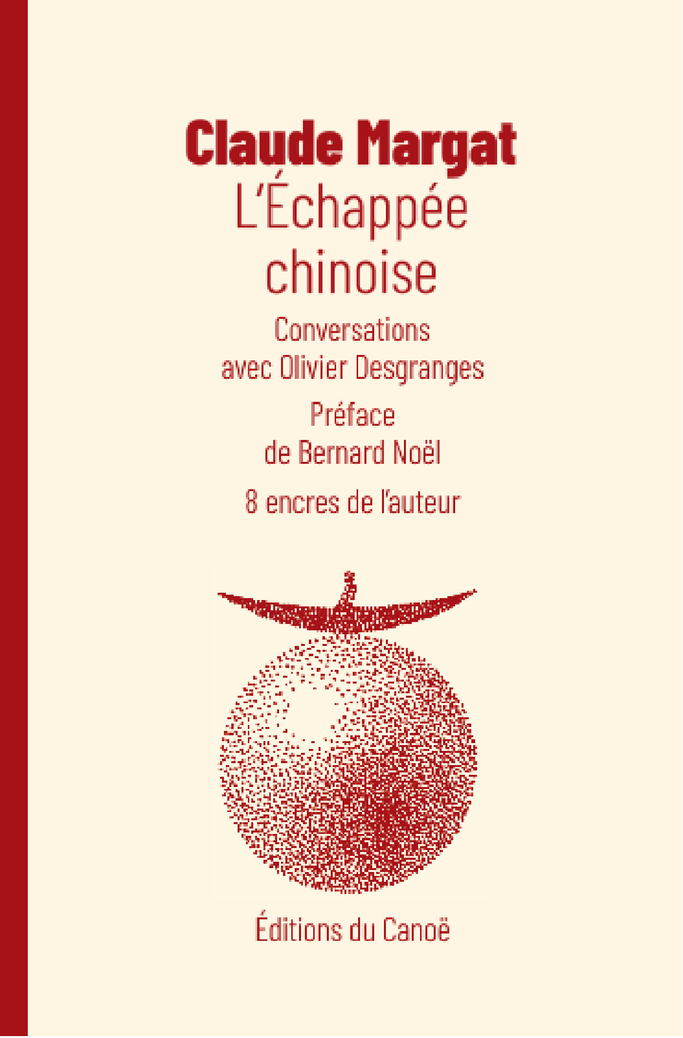 L'échappée chinoise ; conversations avec Olivier Desgranges