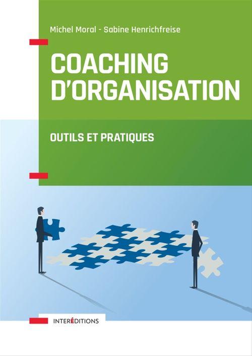 Coaching d'organisation ; outils et pratiques