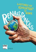 Vente Livre Numérique : Renaissances ; 6 histoires qui réinventent le monde  - Christophe LAMBERT - Yves GREVET - Florence HINCKEL - Jérôme Leroy - Nathalie Stragier - Nadia COSTE