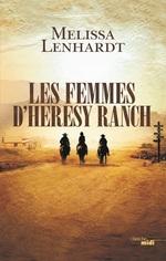 Les femmes d'Heresy Ranch  - Melissa Lenhard - Melissa Lenhardt