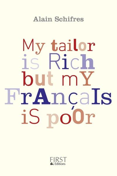 My tailor is rich but my francais is poor