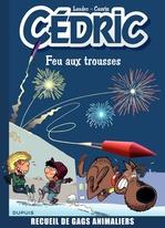 Cédric ; best of t.4 ; feu aux trousses  - Raoul Cauvin - Laudec