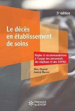 Vente EBooks : Le décès en établissement de soins  - Marc Dupont - Annick Macrez