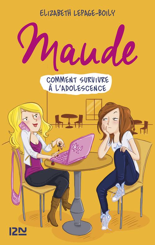 Maude T.1 ; comment survivre à l'adolescence