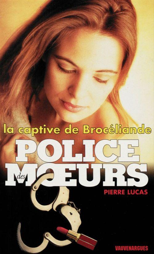 Police des moeurs t.132 ; la captive de Brocéliande