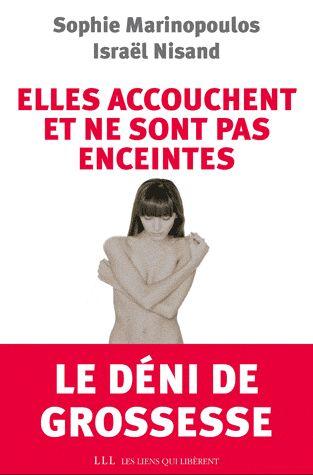 Elles Accouchent Et Ne Sont Pas Enceintes ; Le Deni De Grossesse