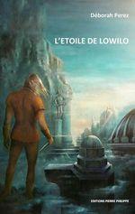 Vente EBooks : L'étoile de Lowilo - Tome I  - Déborah Perez