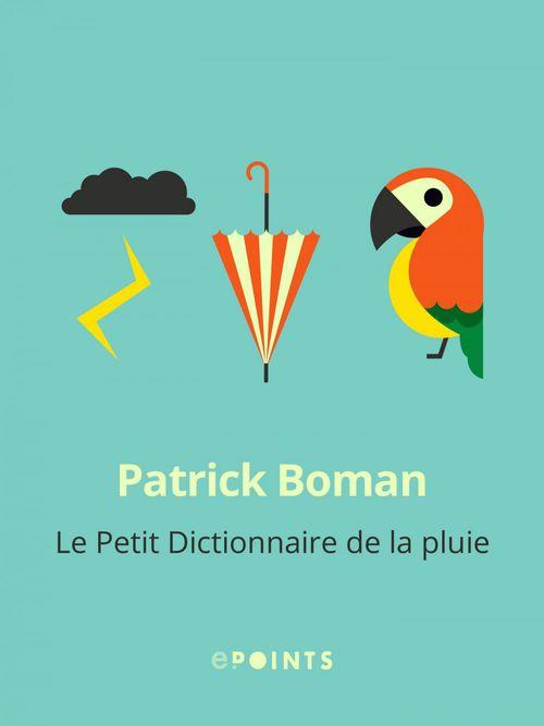 Vente EBooks : Le Petit Dictionnaire de la pluie  - Patrick Boman