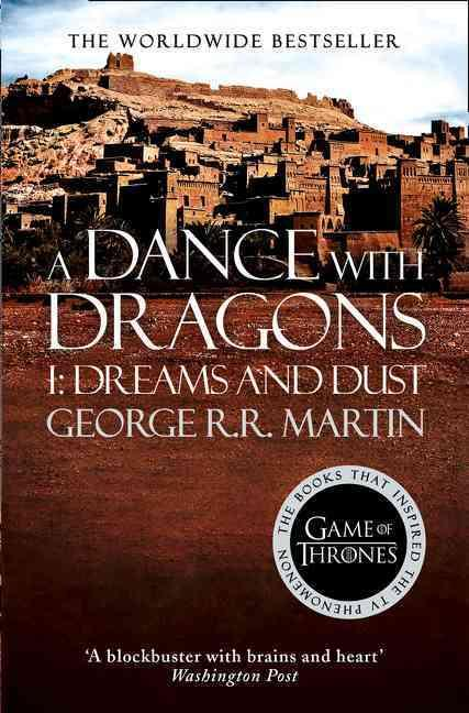 A dance with dragons : dreams and dust - a song of ice and fire book 5 part 1
