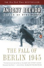 Vente EBooks : The Fall of Berlin 1945  - Antony Beevor
