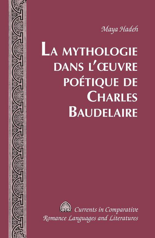 La mythologie dans l'oeuvre poetique de charles baudelaire