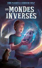 Vente Livre Numérique : Les Mondes inversés  - Anne Plichota - Cendrine Wolf
