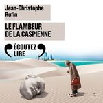 Vente AudioBook : Le Flambeur de la Caspienne  - Jean-Christophe Rufin