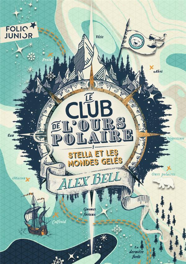 Le club de l'ours polaire T.1 ; Stella et les mondes gelés