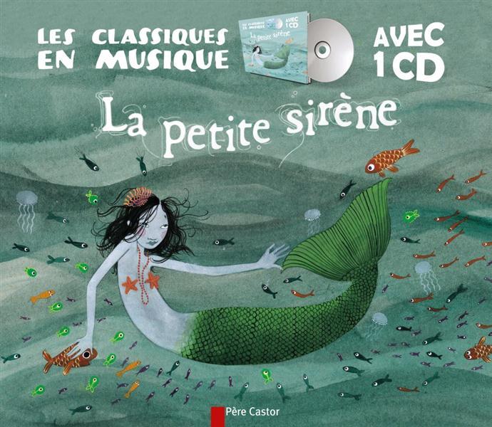 Les classiques en musique ; la petite sirène