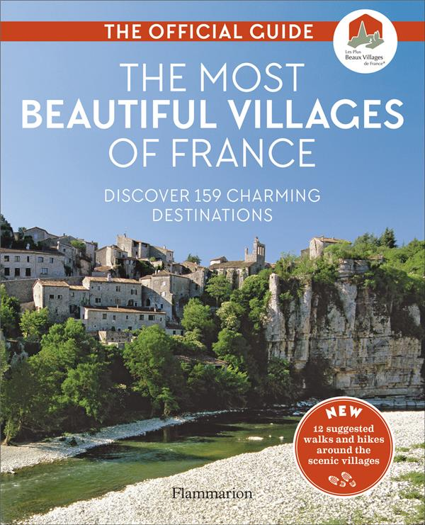 The most beautiful villages of France ; discover 159 charming destinations