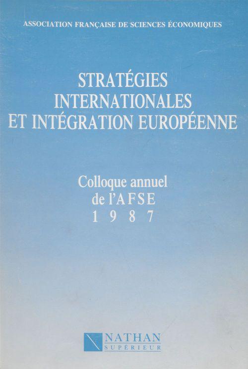 Stratégies internationales et intégration européenne