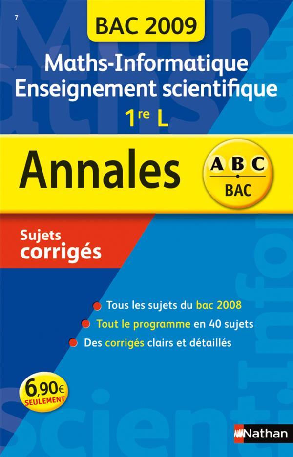 ABC DU BAC T.7 ; annales ; mathématiques/informatique/enseignement scientifique ; 1ère L ; sujets corrigés (édition 2009)