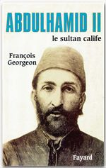 Abdulhamid ii - le sultan calife