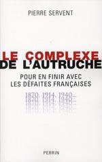 Couverture de Le complexe de l'autruche ; pour en finir avec les défaites françaises