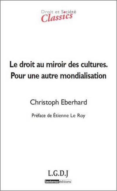 Le Droit Au Miroir Des Cultures ; Pour Une Autre Mondialisation