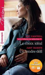 Vente Livre Numérique : Le choix idéal - Un tendre défi  - Judy Duarte - Kat Cantrell