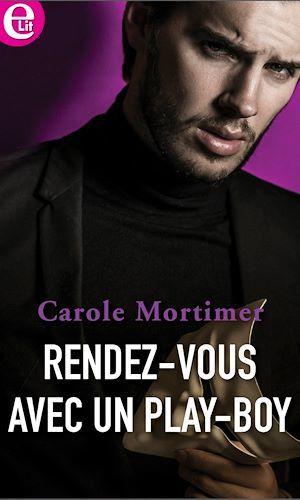 Vente EBooks : Rendez-vous avec un play-boy  - Carole Mortimer