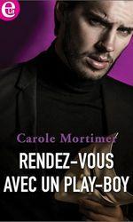 Vente Livre Numérique : Rendez-vous avec un play-boy  - Carole Mortimer