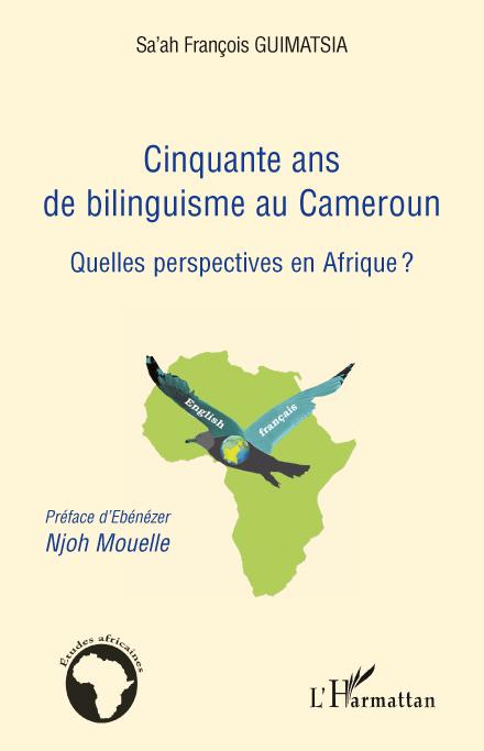 Cinquante ans de bilinguisme au Cameroun ; quelles perspectives en Afrique ?