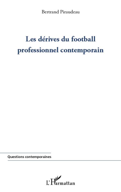 Les dérives du football professionnel contemporain