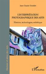 Vente Livre Numérique : L'interprétation photographique des arts  - Jean-Claude Chirollet