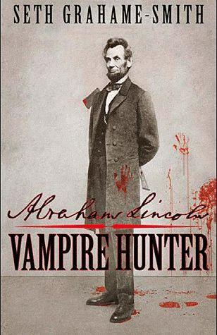 Abraham Lincoln ; vampire hunter